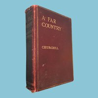 1915 'A Far Country' Hardcover Novel by Winston Churchill