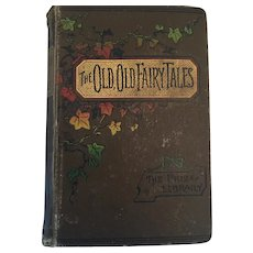 Century Old 'The Old, Old Fairy Tales' Edited by Mrs Valentine