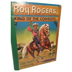 Roy Rogers - King of the Cowboys - A Big Golden Book