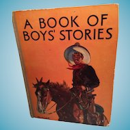 'A Book of Boy's Stories' 1933 Hardcover Book for Pre-teen and Teenage Boys.