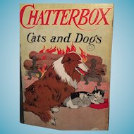 Beautifully Illustrated 1909 First Edition Book 'The Chatterbox - Cats and Dogs'