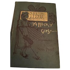 1887 First Edition  'A Flock of Girls' Hard Cover Book