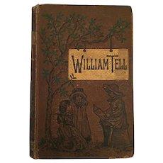 1881 William Tell; The Patriot of Switzerland Hardcover Book