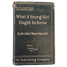 1905 'What a Young Girl Ought to Know' Hardcover Book