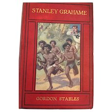 1909 Stanley Grahame: Boy and Man - A Tale of the Dark Continent