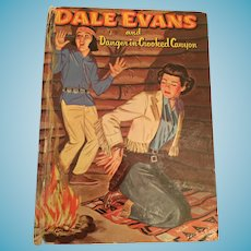 1958  'Dale Evans and Danger in Crooked Canyon' Children's Hard Covered Book