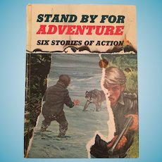 1967 'Stand by for Adventure: Six Stories of Action' Children's Hard Covered Book