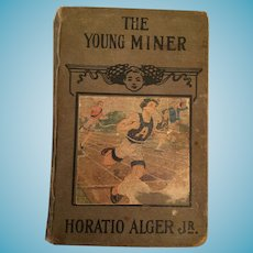 1879 Horatio Alger Jr. 'The Young Miner' Hardcover Boys' Book