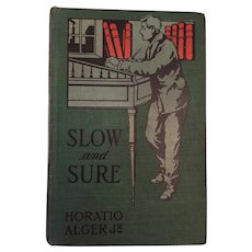 1872 Horatio Alger Jr. 'Slow and Sure or From the Street to the Street to the Shop' Hardcover Book