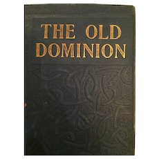 1904 'The Old Dominion: A Tale of Colonial Virginia' Hard Cover Book