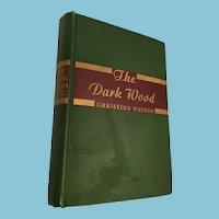 1946 First Edition 'The Dark Wood' Novel by Christine Weston
