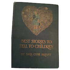 Circa 1912 'Best Stories to Tell Children' Hard Cover Book