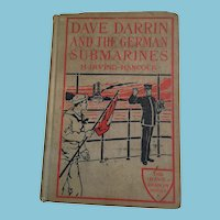1919 'Dave Darrin and the German Submarines' Hardcover Book  by . Irving Hancock