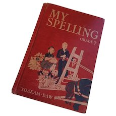 Early 1940s illustrated 'My Spelling - Grade Seven' Textbook