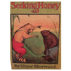 Very Old children's Book 'Chuck and Coonie Seeking Honey'
