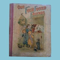 1899 'Our Four Footed Friends'  Hard Covered Book in the Mother Goose Series