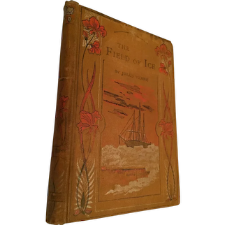 Circa 1900s Hard Covered Book, 'The Field of Ice' by Jules Verne