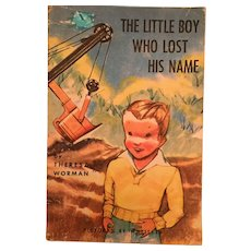 1950's 'The Little Boy Who Lost His Name' Softcover Children's Book