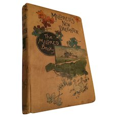 1894 hard covered book, 'Mildred's New Daughter'