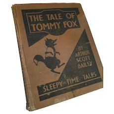 1915 'The Tale of Tommy Fox' Sleepy-Time Hard Cover Tale
