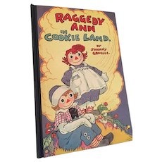 Circa 1931 First Edition Johnny Gruelle's 'Raggedy Ann in Cookie Land' Storybook