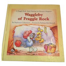 1985 First Edition Fraggle Rock 'Waggleby of Fraggle Rock' Children's Illustrated Hardcover Book