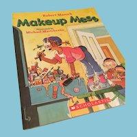 2001  'Makeup Mess' Softcover Illustrated Children's Storybook by Robert Munsch