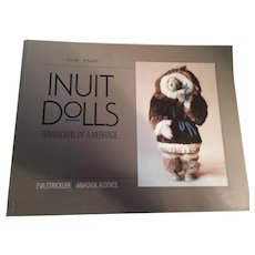 'Inuit Dolls - Reminders of a Heritage' by Eva Strickler. Anaoyok Alookee