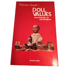 'Patricia Smith's Doll Values - Antique to Modern' (Second Series Collector Books, 1980)