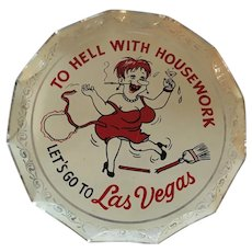 """To Hell with Housework Let's Go to Las Vegas"" Light Weight Aluminum Tray"