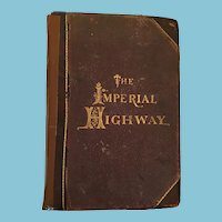 1887 First Edition, 'The Imperial Highway' Leather Hardcover