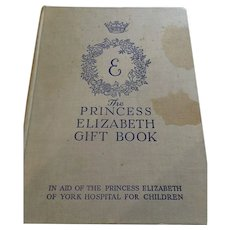 1935 Gift Book In aid of The Princess Elizabeth of York Hospital for Children