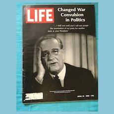 April 12, 1968 Life Magazine: Changed War Convulsion in Politics