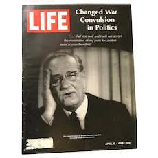April 12, 1968 Life Magazine: Changed War Convulsion in Politics