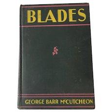 1928 First Edition 'Blades', by George Barr McCutcheon