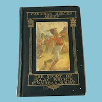 1908 First Edition 'The Story of Isaac Brock - 1812', by Walter R. Nursey