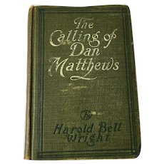 1909 First Edition 'The Calling of Dan Matthews', by Harold Bell Wright