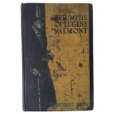 1906 First Edition 'The Triumphs of Eugene Valmont', by Robert Barr,