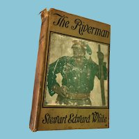 1908 'The Riverman' by Steward Edward White