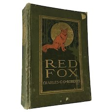 1905 First Edition 'Red Fox', by Charles G.D. Robert