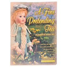 A Fine Pretending Tea: An Auction of Antique Dolls Paperback  by Florence Theriault