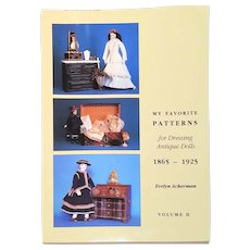 My Favorite Patterns for Dressing Antique Dolls Volume II: 1865-1925 by Evelyn Ackerman