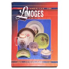 American Limoges: Identification & Value Guide by Raymonde Limoges