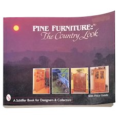 Pine Furniture: The Country Look (Schiffer Book for Designers & Collectors) by Nancy N Schiffer