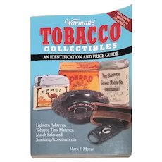 Warman's Tobacco Collectibles: An Identification and Price Guide by Mark F. Moran