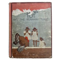 Roweena Teena Tot and the Runaway Turkey by Fannie Burgheim Blumberg,1st Edition,1936