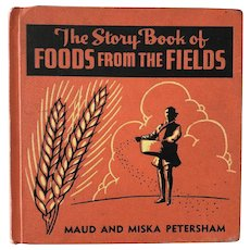 Story Book of Foods From The Fields - 1936 Agriculture Farm History Petersham