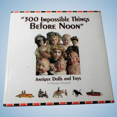 300 Impossible Things Before Noon Doll Book Florence Theriault