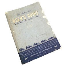 The Automobile Users Guide with Wartime Suggestions Vintage 1940s Car Book Collectible Automoblia