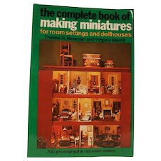 The Complete Book of Making Miniatures for room settings and dollhouses 700 Photos